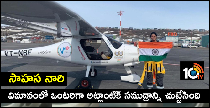 Adventure woman..Aarohi Pandit is world's first woman to fly solo across Atlantic Ocean in Light Sport Aircraft