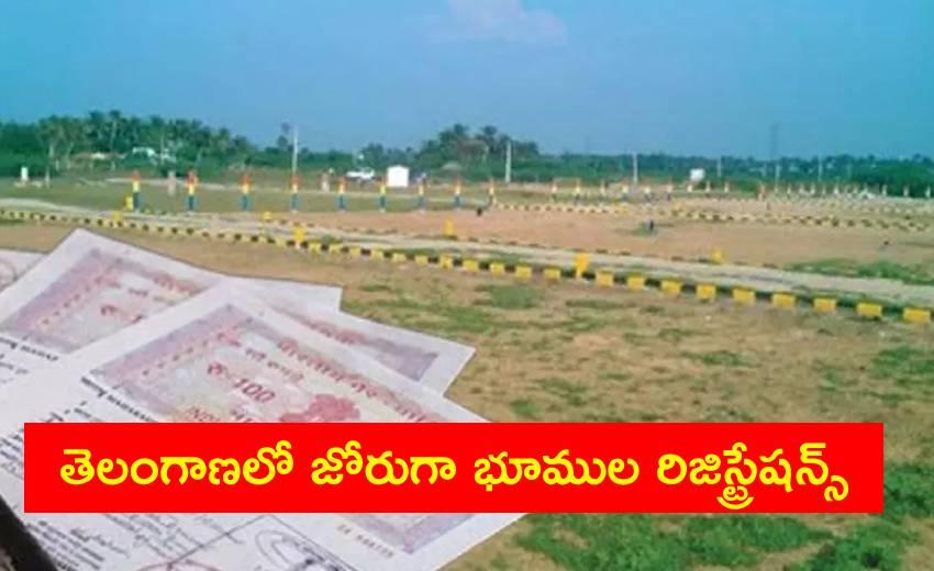Land Registrations: తెలంగాణలో జోరుగా భూముల రిజిస్ట్రేషన్స్