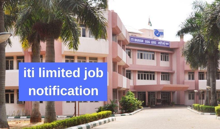 Iti Limited Bangalore : ఐటిఐ లిమిటెడ్ లో ఉద్యోగాల భర్తీ…దరఖాస్తులకు ఆఖరు తేదీ ఎప్పుడంటే…