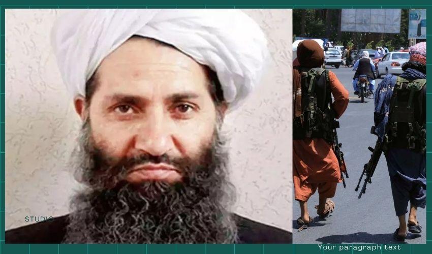 Taliban : హైబతుల్లా ఎక్కడ ? చనిపోయాడా ?